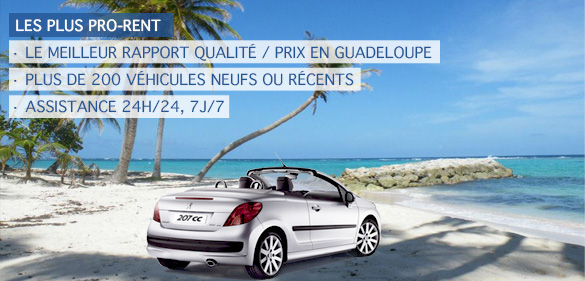 The advantages Pro-Rent rent a car in Guadeloupe French West Indies